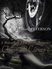 Chaos & Curves 2 (A Motorcycle BBW Erotic Romance)