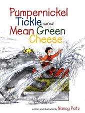 Pumpernickel Tickle and Mean Green Cheese