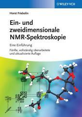 Ein- und zweidimensionale NMR-Spektroskopie: Eine Einführung, Ausgabe 5