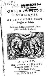 Les observations historiques. Ensemble le catalogue des livres faits par ledit autheur