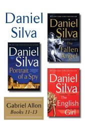Daniel Silva's Gabriel Allon Collection, Books 11 - 13: Portrait of a Spy, The Fallen Angel, and The English Girl, Books 11-13