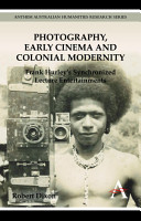 Photography  Early Cinema and Colonial Modernity PDF