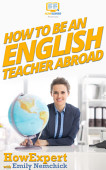 How To Be An English Teacher Abroad