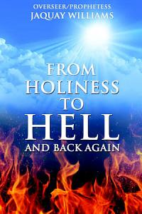 From Holiness to Hell and Back Again Book