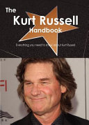 The Kurt Russell Handbook   Everything You Need to Know about Kurt Russell