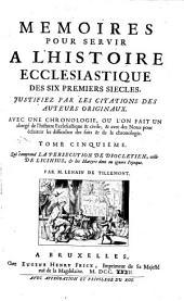 Mémoires pour servir à l'histoire ecclésiastique des six premiers siècles: Volumes5à6