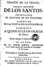 Gracias de la gracia: saladas agudezas de los santos, insinuacion de algunas de sus virtudes, exemplos de la virtud de la eutropelia...