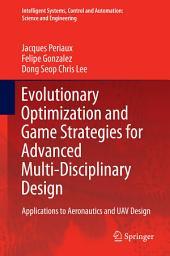 Evolutionary Optimization and Game Strategies for Advanced Multi-Disciplinary Design: Applications to Aeronautics and UAV Design