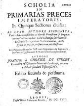 Scholia in primarias preces Imperatoris,... auctore Ioanne a Chokier de Surlet