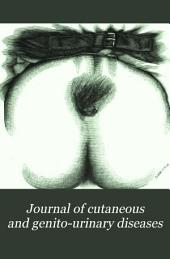 Journal of Cutaneous and Genito-urinary Diseases: Volume 6