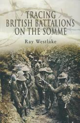 Tracing British Battalions On The Somme Book PDF