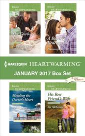 Harlequin Heartwarming January 2017 Box Set: The Cowboy's Twins\Mending the Doctor's Heart\A Baxter's Redemption\His Best Friend's Wife
