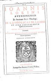In catholicas BB. Jacobi et Judae Apostolorum Epistolas commentarii