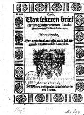 Copie. Van sekeren brief eertijts gheschreeven van Iacobo Arminio aen Gellium Snecanum, inhoudende, een corte verclaringhe over het neghende capittel tot den Romeynen