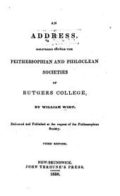 An Address Delivered Before the Peithessophian and Philoclean Societies of Rutgers College: Volume 47, Issue 2