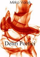 Deliri Poetici: Raccolta