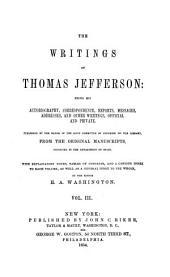 The Writings of Thomas Jefferson: Volume 3