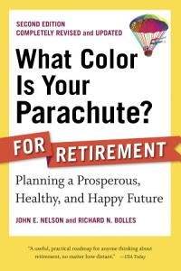 What Color Is Your Parachute  for Retirement  Second Edition