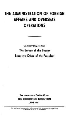 The Administration of Foreign Affairs and Overseas Operations
