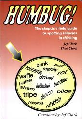 Humbug!: The Skeptic's Field Guide to Spotting Fallacies in Thinking