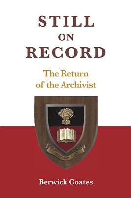 Still on Record     The Return of the Archivist PDF