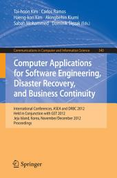 Computer Applications for Software Engineering, Disaster Recovery, and Business Continuity: International Conferences, ASEA and DRBC 2012, Held in Conjunction with GST 2012, Jeju Island, Korea, November 28-December 2, 2012. Proceedings