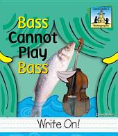 Bass Cannot Play Bass