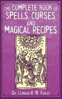 The Complete Book of Spells  Curses  and Magical Recipes PDF