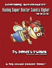 Racing Super Buster Counts Higher and You Can Too: Learning Skills for Preschool & Kindergarten