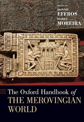 The Oxford Handbook of the Merovingian World PDF