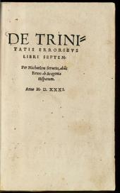 De Trinitatis Erroribvs: Libri Septem