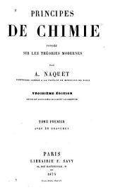 Principes de chimie fondée sur les théories modernes: Volume1