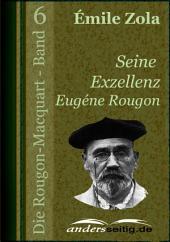 Seine Exzellenz Eugène Rougon: Die Rougon-Macquart -, Band 6