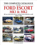 The Complete Catalogue of the Ford Escort Mk1   Mk2