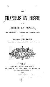 Les Français en Russie et les Russes en France: l'ancien régime, l'émigration, les invasions