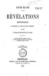 Révélations historiques en réponse au livre de lord Normanby, intitulé A year of revolution in Paris: ouvrage d'abord publié en anglais par l'auteur et, dans la traduction en français faite par lui-même, augmenté de près du double, Volume2