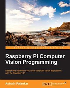 Raspberry Pi Computer Vision Programming Book