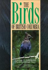 Birds of British Columbia, Volume 3: Passerines - Flycatchers through Vireos