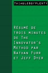 Résumé de 3 minutes du livre The Innovator's Method de Nathan Furr et Jeff Dyer