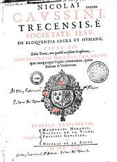 Eloquentiae sacrae et humanae parallela, libri XVI. Editio tertia, auctore P. Nicolao Caussino,...