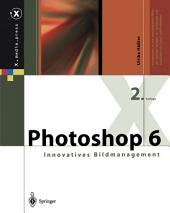 Photoshop 6: Innovatives Bildmanagement, Ausgabe 2
