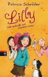 Lilly - Voll verknallt und ziemlich crazy: Band 3