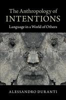 The Anthropology of Intentions PDF