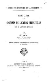 Études sur l'histoire de la propriété: Histoire des contrats de location perpétuelle ou à longue durée
