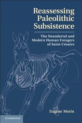 Reassessing Paleolithic Subsistence: The Neandertal and Modern Human Foragers of Saint-Césaire