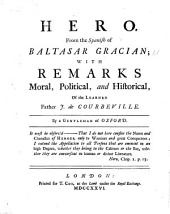 The Hero. From the Spanish of B. Gracian; with Remarks Moral, Political, and Historical of the Learned Father J. de Courbeville. By a Gentleman of Oxford, Etc
