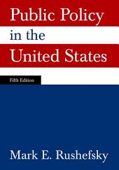 Public Policy in the United States: Edition 5