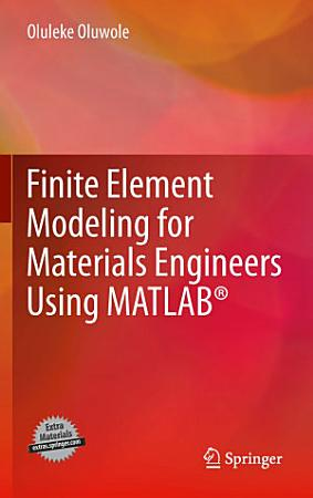 Finite Element Modeling for Materials Engineers Using MATLAB   PDF