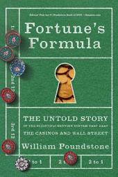 Fortune's Formula: The Untold Story of the Scientific Betting System That Beat the Casinos and Wall Street
