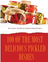 100 of the Most Delicious Pickled Dishes